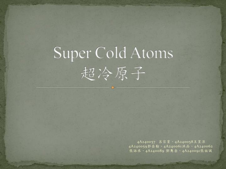 super cold atoms n.