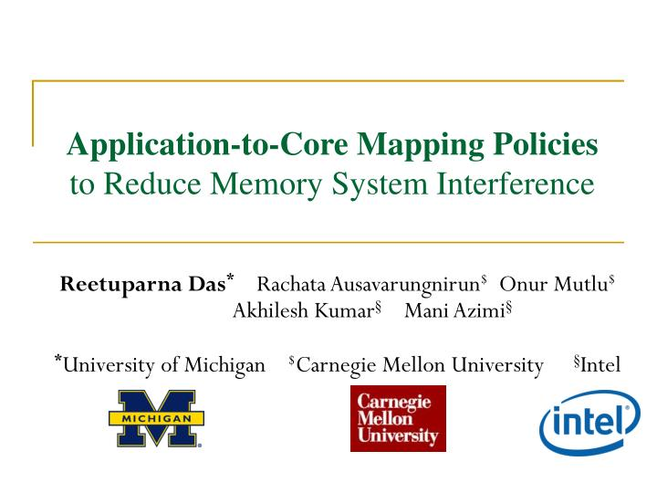 application to core mapping policies to reduce memory system interference n.