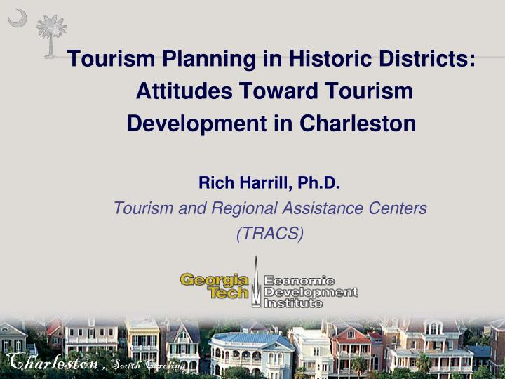 tourism planning in historic districts attitudes toward tourism development in charleston n.