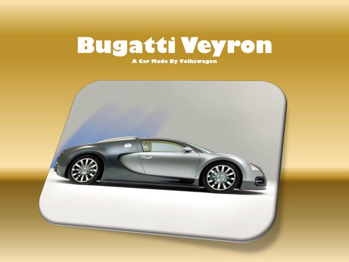 bugatti veyron a car made by volkswagen n.
