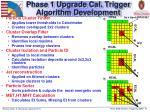 phase 1 upgrade cal trigger algorithm development