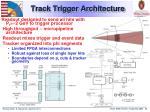 track trigger architecture