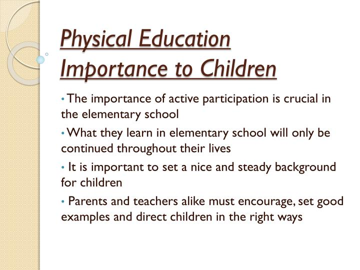 physical education important in schools Physical education should be compulsory in schools it is important that we require the students to take physical education because it is usually the pe is an aspect of school being about more than just book learning - it is about educating the whole person, a holistic education that betters us in an.