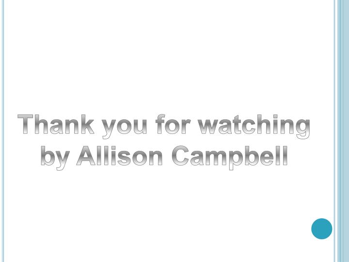 Thank you for watching by Allison Campbell