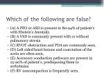 which of the following are false4