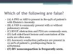which of the following are false5