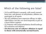 which of the following are false9