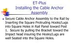 et plus installing the cable anchor assembly