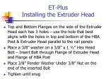 et plus installing the extruder head1