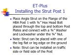 et plus installing the strut post 1