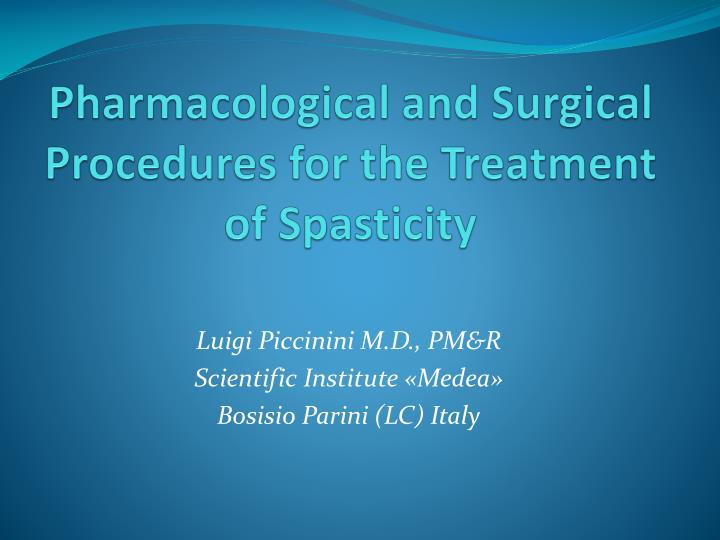 pharmacological and surgical procedures for the treatment of spasticity n.