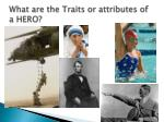 what are the traits or attributes of a hero