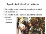 speaks to individual cultures