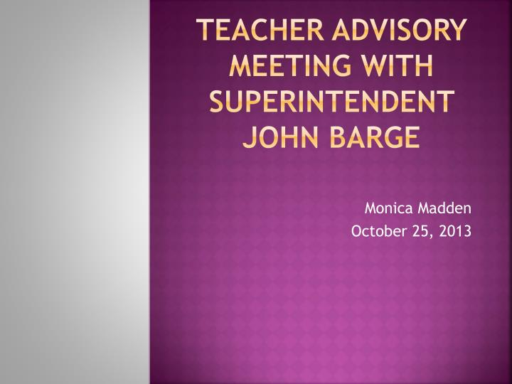Teacher advisory meeting with superintendent john barge