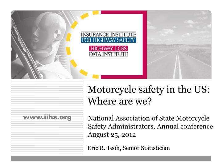 motorcycle safety in the us where are we n.