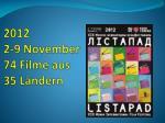 2012 2 9 november 74 filme aus 35 l ndern
