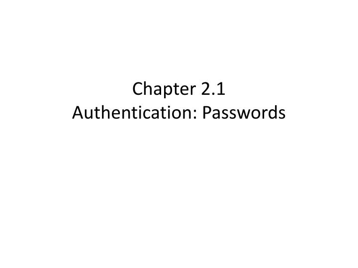 Chapter 2 1 authentication passwords