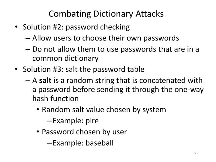 Combating Dictionary Attacks