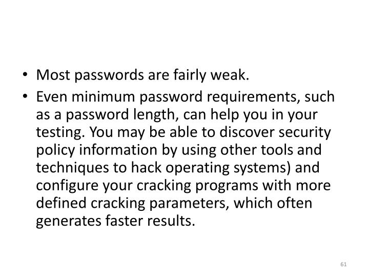 Most passwords are fairly weak.