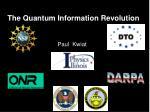 the quantum information revolution paul kwiat