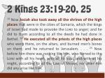 2 kings 23 19 20 25