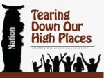 tearing down our high places1