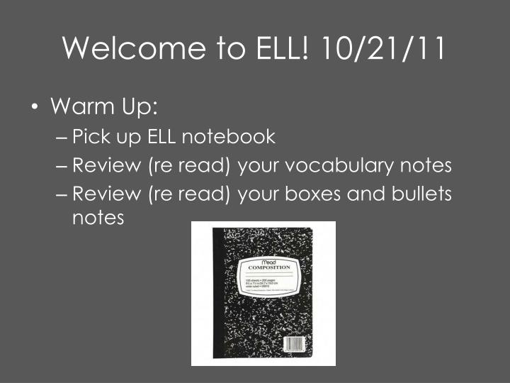 welcome to ell 10 21 11 n.