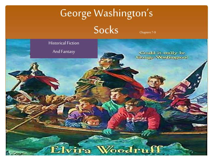 george washington s socks chapters 7 9 n.
