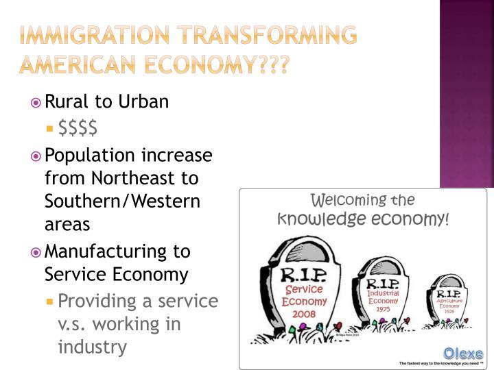 Immigration Transforming American economy???