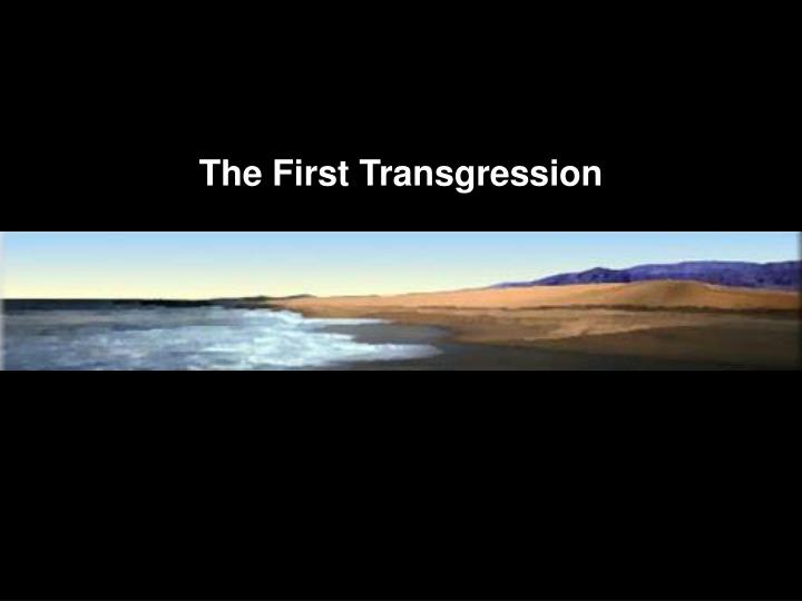 The First Transgression