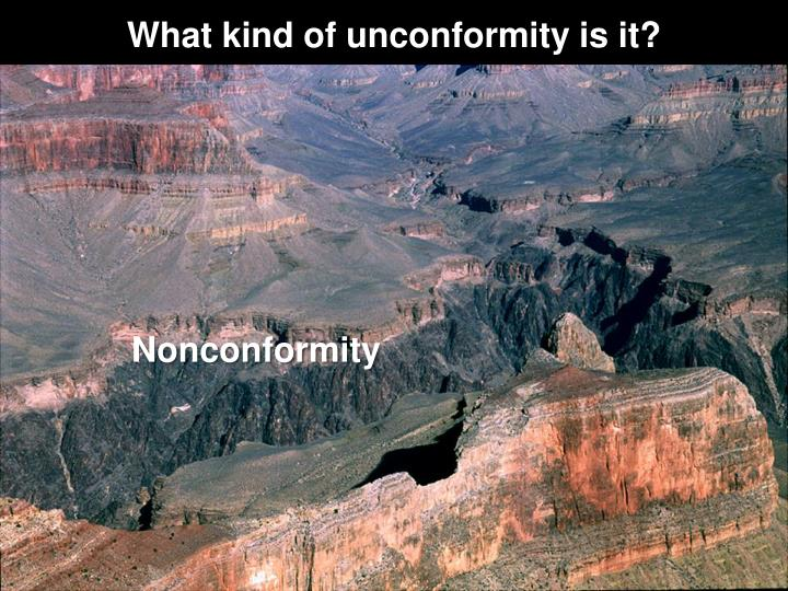 What kind of unconformity is it?