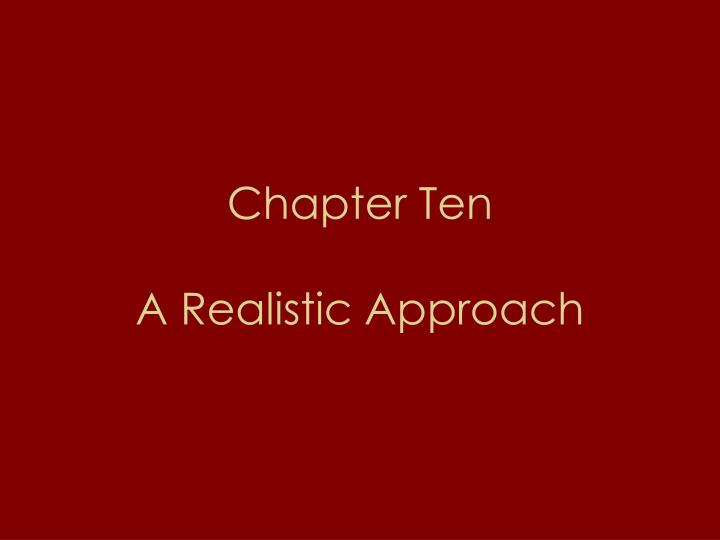 chapter ten a realistic approach n.