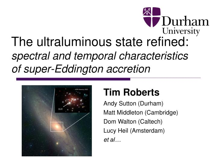 the ultraluminous state refined spectral and temporal characteristics of super eddington accretion n.
