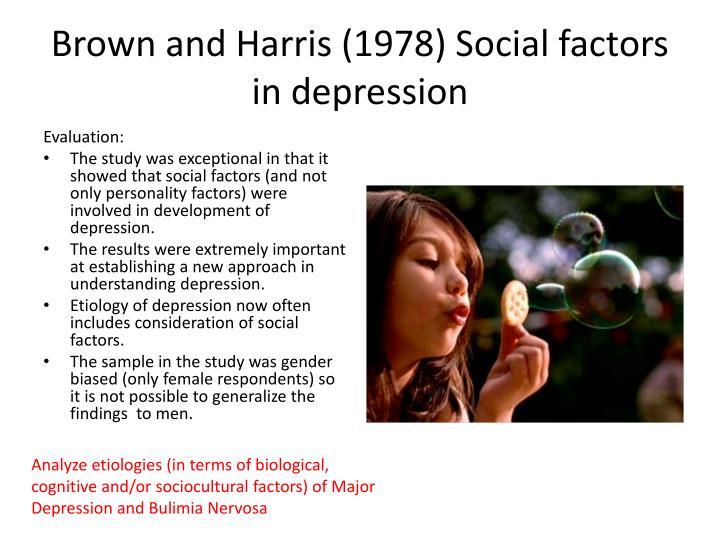 Brown and Harris (1978) Social factors in depression