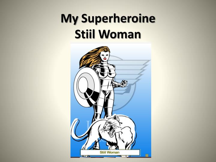 my superheroine stiil woman n.