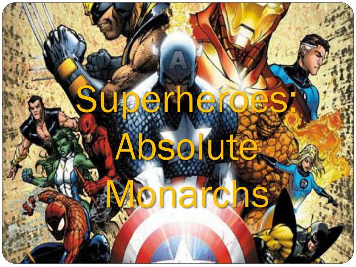 superheroes absolute monarchs n.