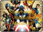 superheroes absolute monarchs