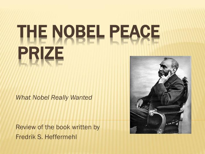 what nobel really wanted review of the book written by fredrik s heffermehl n.