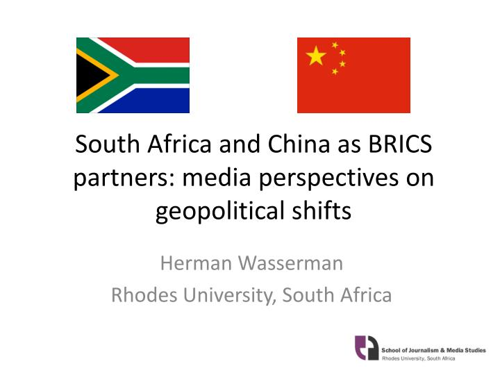 south africa and china as brics partners media perspectives on geopolitical shifts n.