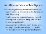 an alternate view of intelligence