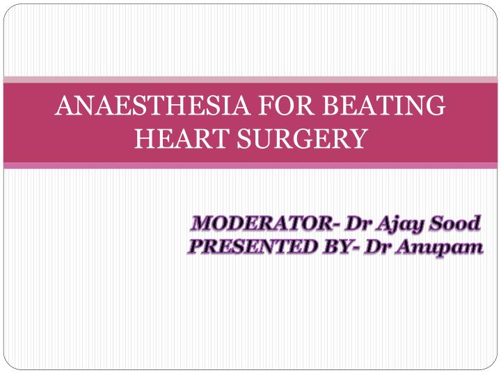 anaesthesia for beating heart surgery n.