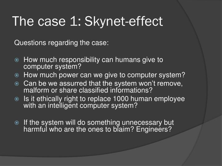 The case 1: Skynet-effect