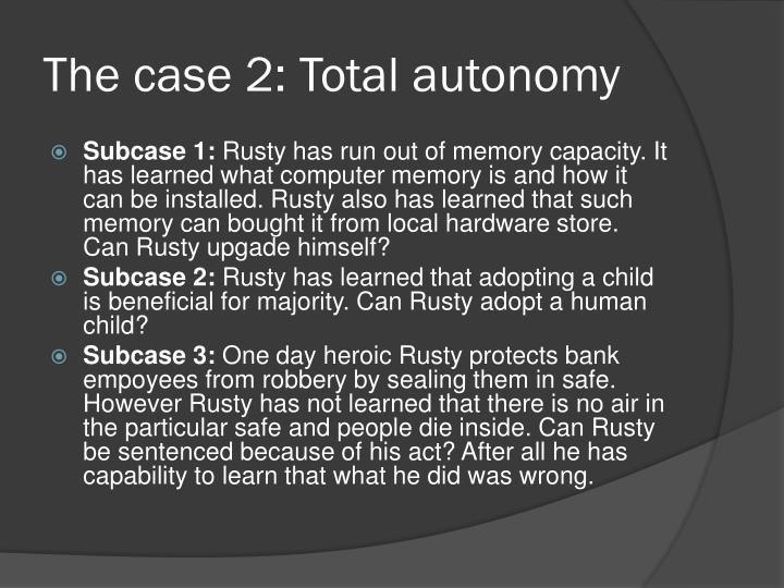 The case 2: Total autonomy