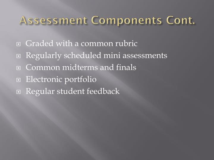 Assessment Components Cont.