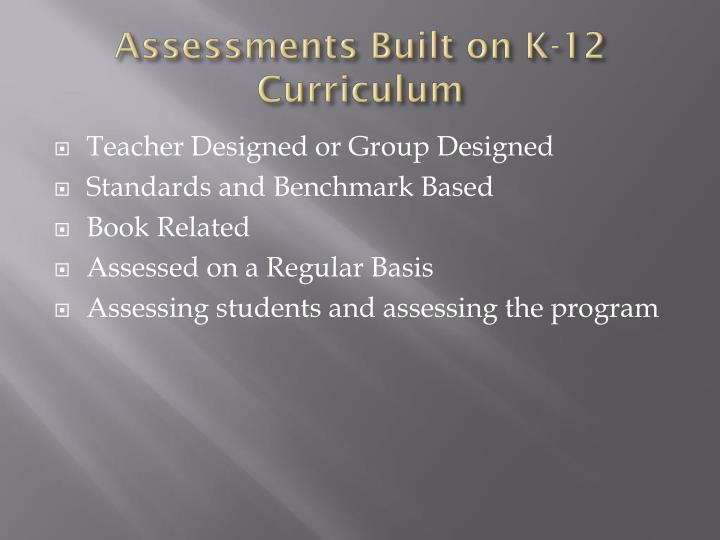 Assessments built on k 12 curriculum