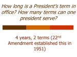 how long is a president s term in office how many terms can one president serve