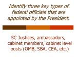 identify three key types of federal officials that are appointed by the president