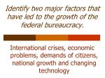identify two major factors that have led to the growth of the federal bureaucracy