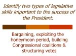 identify two types of legislative skills important to the success of the president