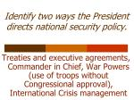 identify two ways the president directs national security policy